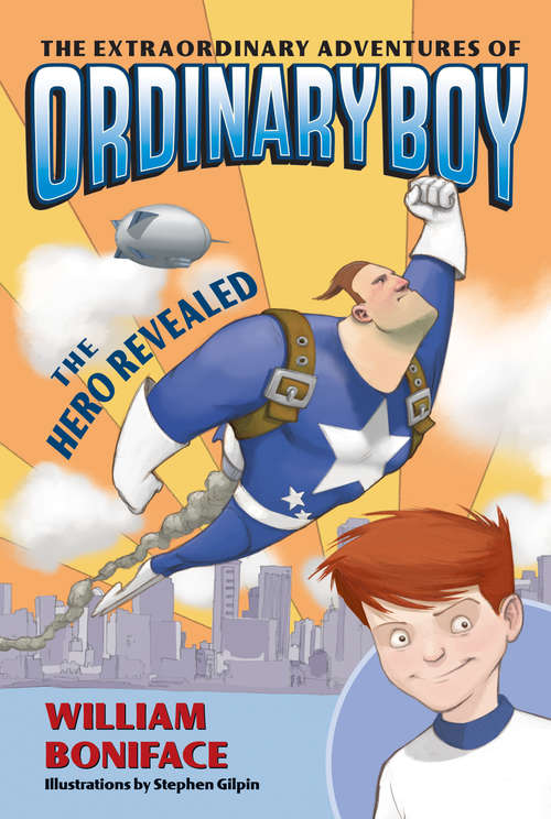 Extraordinary Adventures of Ordinary Boy, Book 1: The Hero Revealed, The