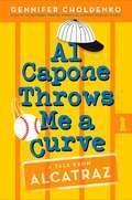 Al Capone Throws Me a Curve (Tales from Alcatraz #4)