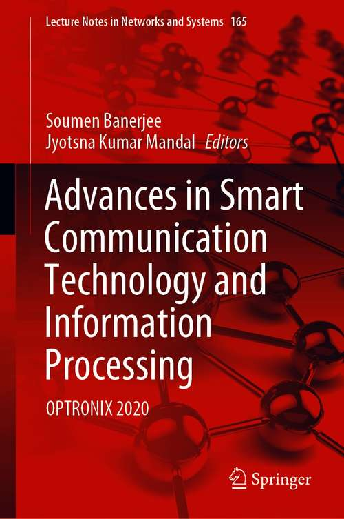 Advances in Smart Communication Technology and Information Processing: OPTRONIX 2020 (Lecture Notes in Networks and Systems #165)