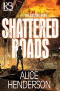Shattered Roads (The Skyfire Saga #1)