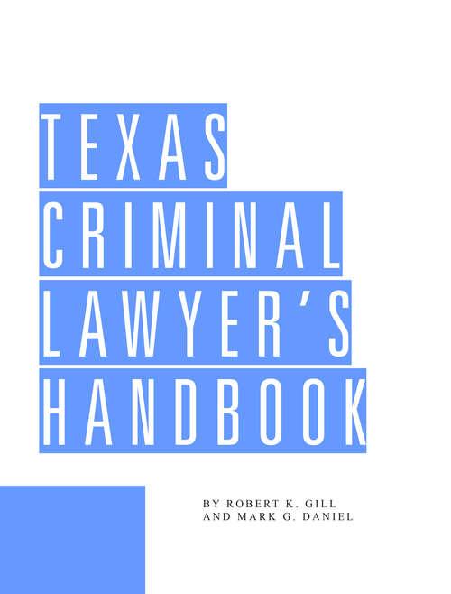 Texas Criminal Lawyer's Handbook