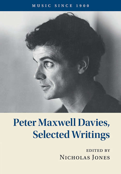 Music Since 1900: Peter Maxwell Davies, Selected Writings (Music since 1900)