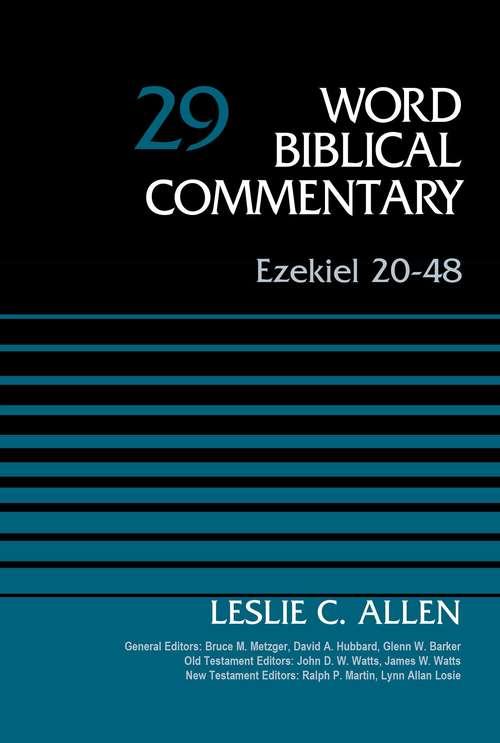 Ezekiel 20-48 (Word Biblical Commentary #29)