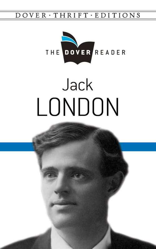 Jack London The Dover Reader