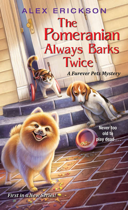 The Pomeranian Always Barks Twice (A Furever Pets Mystery #1)