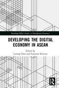 Developing the Digital Economy in ASEAN (Routledge-ERIA Studies in Development Economics)