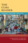 The Cuba Reader: History, Culture, Politics (The Latin America Readers)
