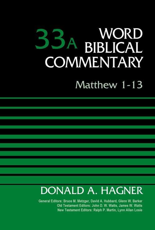 Matthew 1-13, Volume 33A (Word Biblical Commentary)