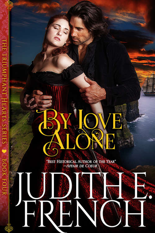 By Love Alone (The Triumphant Hearts Series #4)
