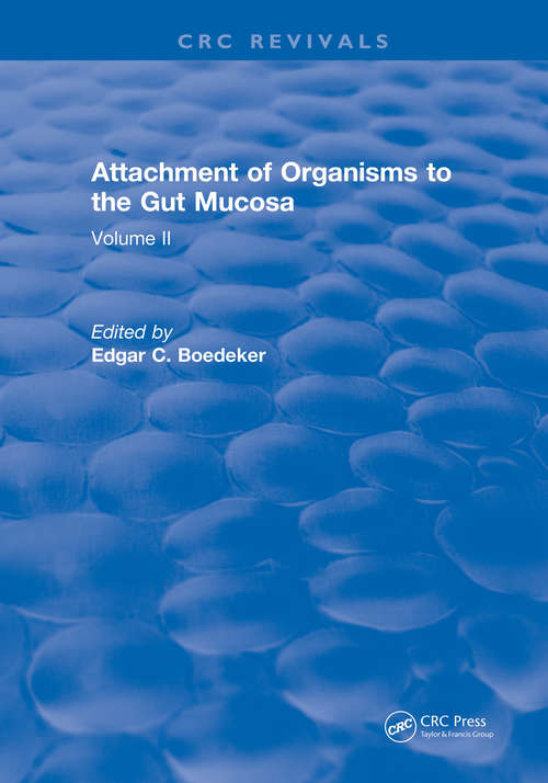 Attachment Of Organisms To The Gut Mucosa: Volume II