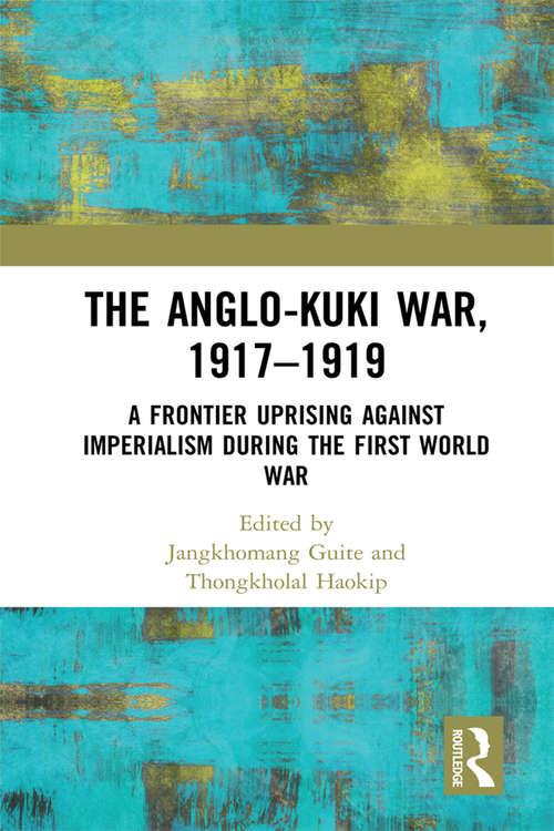 The Anglo-Kuki War, 1917–1919