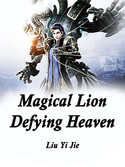 Magical Lion Defying Heaven: Volume 12 (Volume 12 #12)