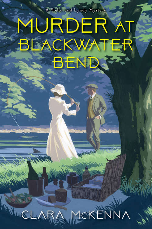 Murder at Blackwater Bend (A Stella and Lyndy Mystery #2)