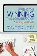 Writing the Winning Thesis or Dissertation: A Step-by-Step Guide