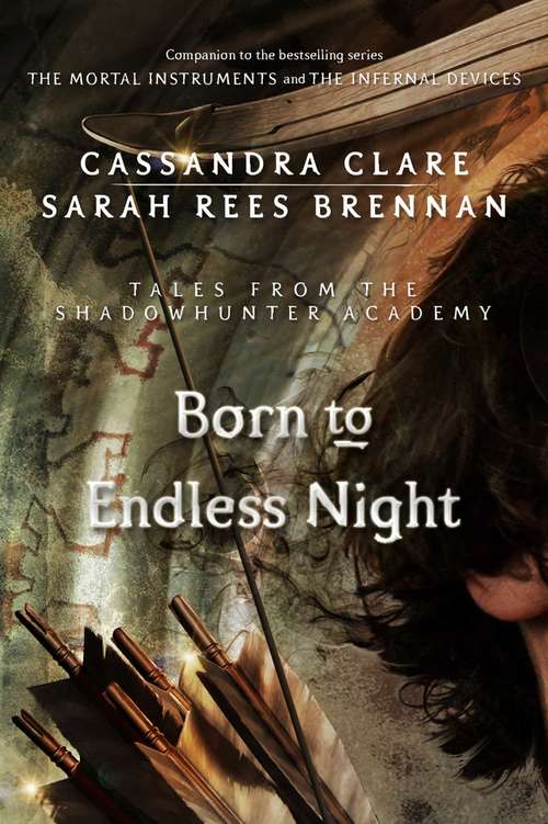 Born to Endless Night (Tales from the Shadowhunter Academy #9)