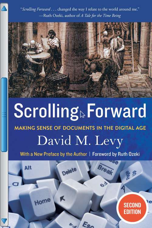 Scrolling Forward: Making Sense of Documents in the Digital Age (Second Edition)