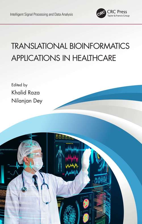 Translational Bioinformatics Applications in Healthcare (Intelligent Signal Processing and Data Analysis)