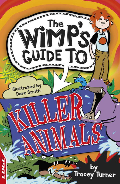 Killer Animals (EDGE: The Wimp's Guide to #1)
