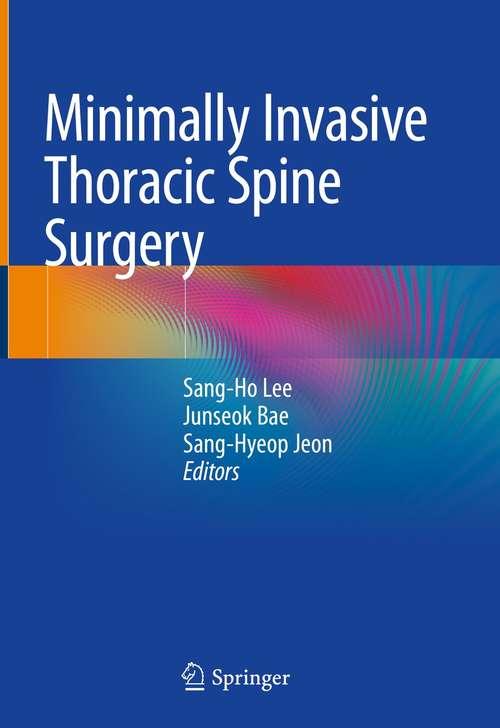 Minimally Invasive Thoracic Spine Surgery