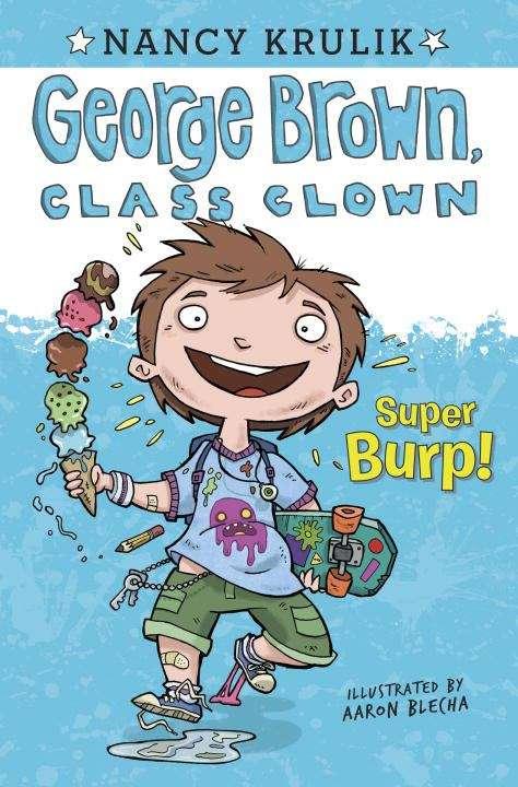 Super Burp! (George Brown, Class Clown Book #1)