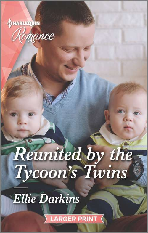 Reunited by the Tycoon's Twins: Reunited By The Tycoon's Twins / Wyoming Special Delivery (dawson Family Ranch) (Mills And Boon True Love Ser.)