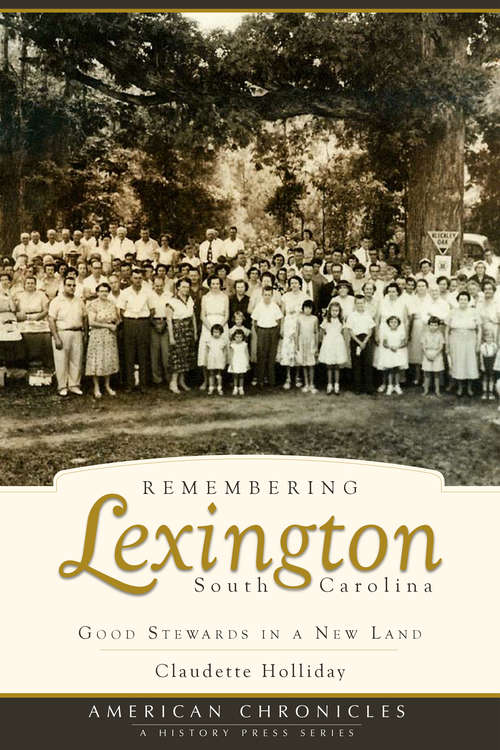 Remembering Lexington, South Carolina: Good Stewards in a New Land
