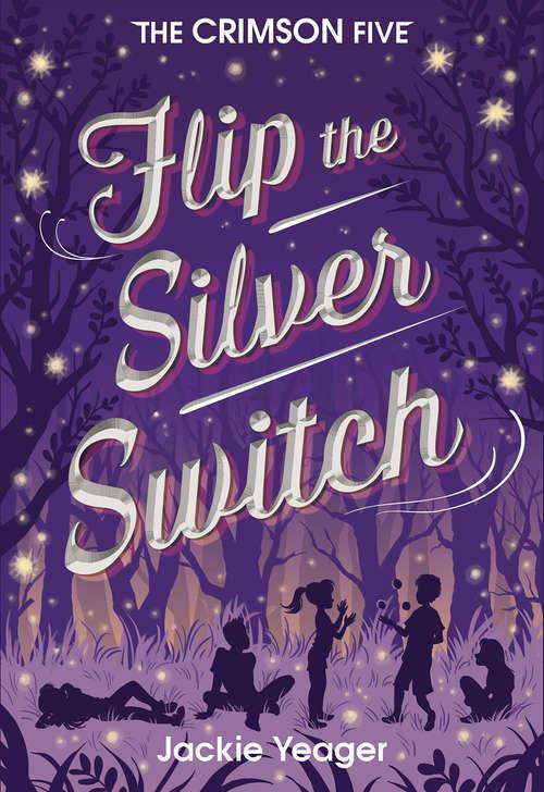 Flip the Silver Switch (The Crimson Five #2)