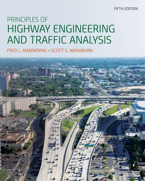 Principles of Highway Engineering and Traffic Analysis (5th Edition)