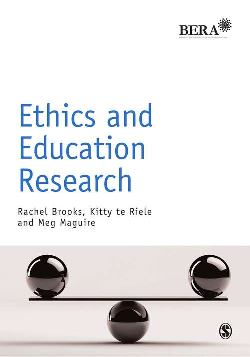 Ethics and Education Research (BERA/SAGE Research Methods in Education)