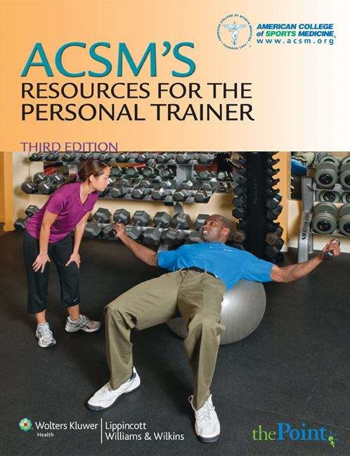 ACSM's Resources for the Personal Trainer (3rd edition)