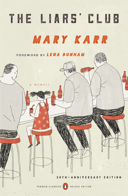 The Liars' Club: A Memoir (Penguin Classics Deluxe Edition) (Penguin Classics Deluxe Edition #37)
