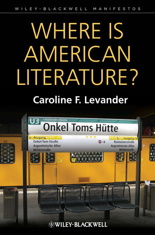 Where is American Literature? (Wiley-Blackwell Manifestos #53)