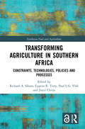 Transforming Agriculture in Southern Africa: Constraints, Technologies, Policies and Processes (Earthscan Food and Agriculture)