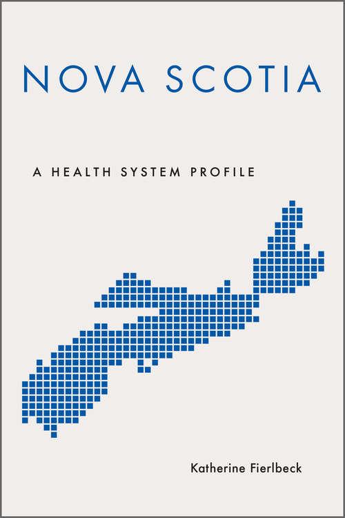 Nova Scotia: A Health System Profile (Provincial and Territorial Health System Profiles)