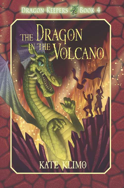Dragon Keepers #4: The Dragon in the Volcano (Dragon Keepers #4)