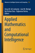 Applied Mathematics and Computational Intelligence (Advances In Intelligent Systems And Computing #730)