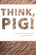 Think, Pig!: Beckett at the Limit of the Human