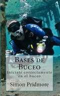 Bases de buceo: Iníciate correctamente en el buceo