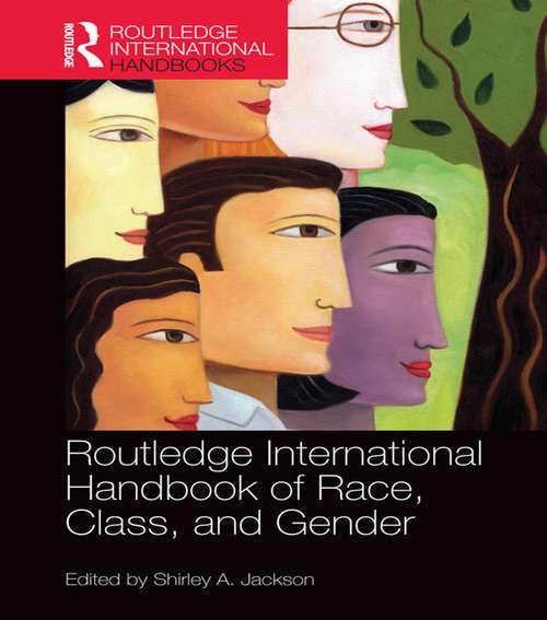 Routledge International Handbook of Race, Class, and Gender (Routledge International Handbooks)
