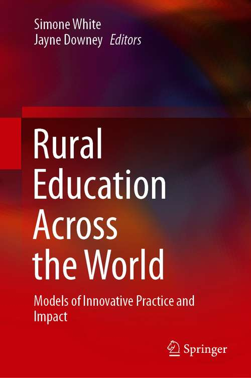 Rural Education Across the World: Models of Innovative Practice and Impact