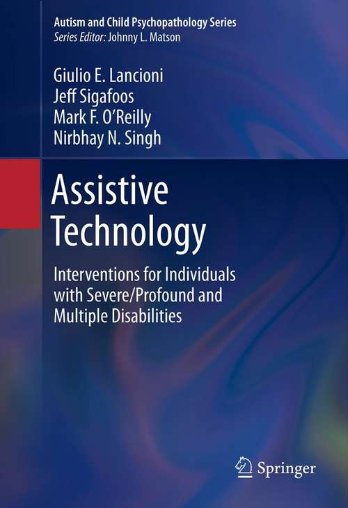 Assistive Technology: Interventions for Individuals with Severe/Profound and Multiple Disabilities (Autism and Child Psychopathology Series)