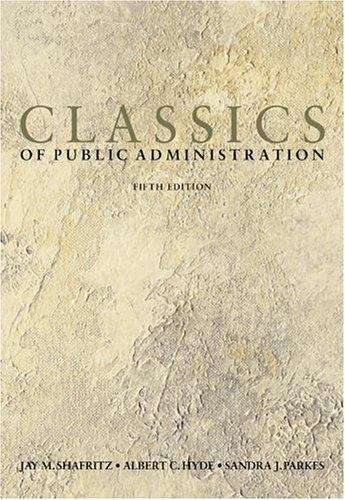 Classics of Public Administration (Fifth Edition)