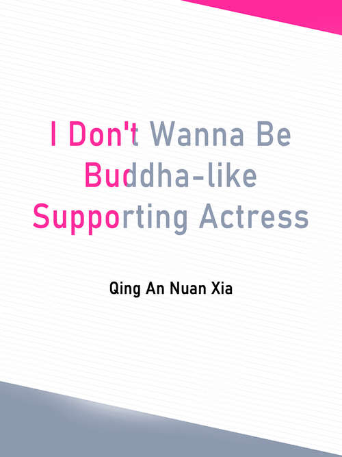 I Don't Wanna Be Buddha-like Supporting Actress: Volume 3 (Volume 3 #3)