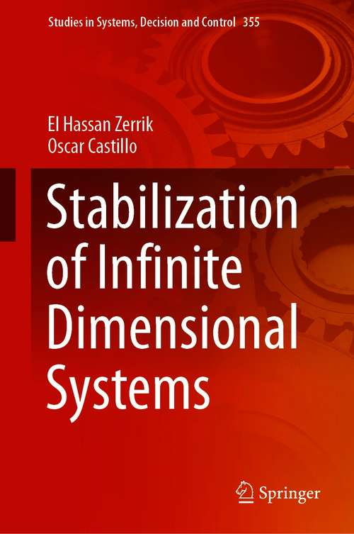 Stabilization of Infinite Dimensional Systems (Studies in Systems, Decision and Control #355)