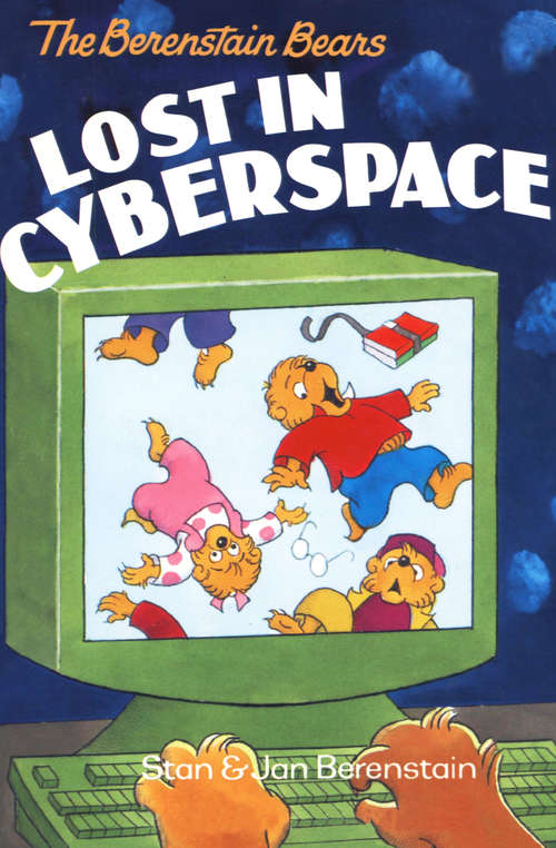 The Berenstain Bears Lost in Cyberspace (I Can Read!)