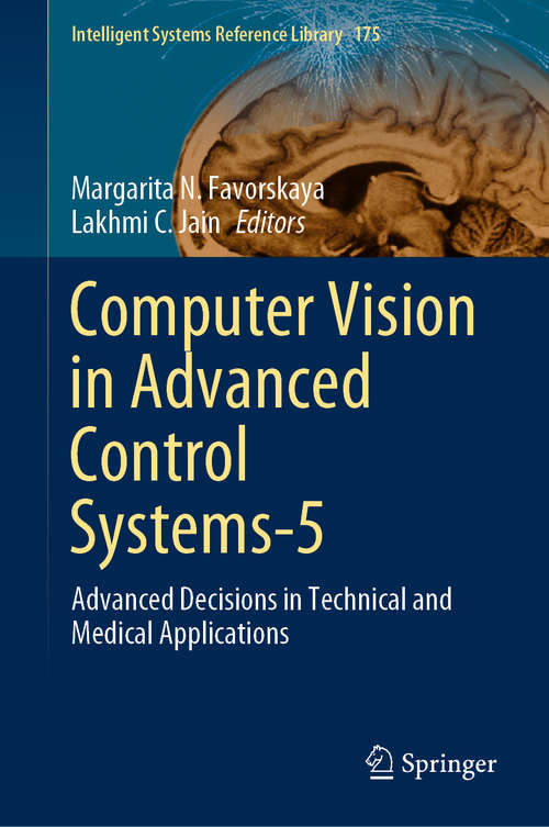 Computer Vision in Advanced Control Systems-5: Advanced Decisions in Technical and Medical Applications (Intelligent Systems Reference Library #175)