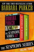 The Suspicion Series Volume Three: Suspicion of Madness and Suspicion of Rage (The Suspicion Series)