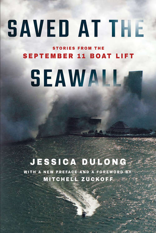 Saved at the Seawall: Stories from the September 11 Boat Lift