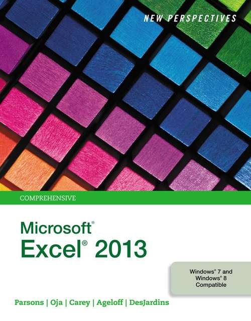 New Perspectives on Microsoft Excel 2013: Comprehensive