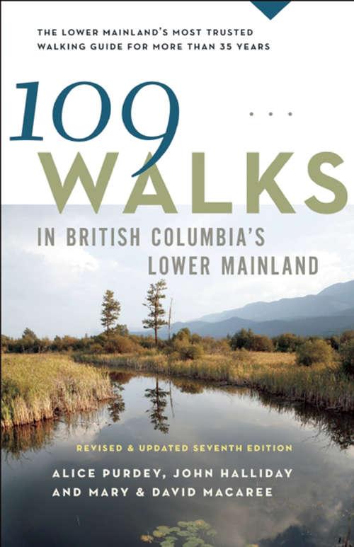 109 Walks in British Columbia's Lower Mainland, 7th edition